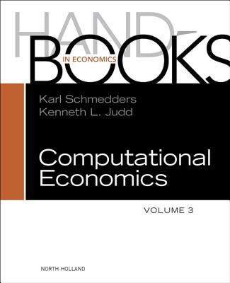 Handbook of Computational Economics By Schmedders, Karl (EDT)/ Judd, Kenneth L. (EDT)