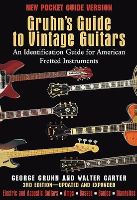 Gruhn's Guide to Vintage Guitars By Gruhn, George/ Carter, Walter